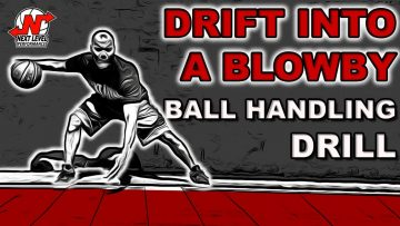 Drift into Blowby ball handling drill…Easily blow by your defender